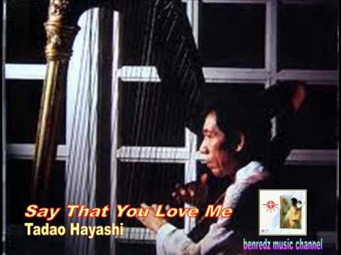 Say That You Love Me By Tadao Hayashi - Instrumental.wmv video