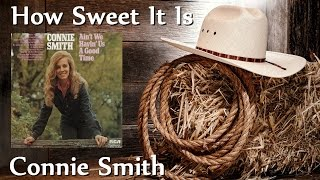 Watch Connie Smith How Sweet It Is video