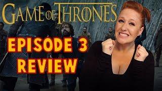 Game of Thrones Season 7 Episode 3 Review