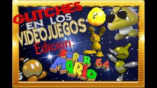 Glitches en los videojuegos: Super Mario 64