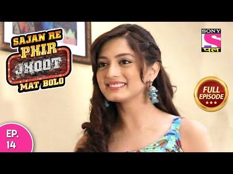 Sajan Re Phir Jhoot Mat Bolo  - Full Episode - Ep 14 -  05th   July, 2018