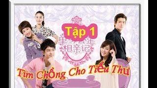 Tìm Chồng Cho Tiểu Thư | Tập 1 | Phim Tâm Lý Hài Hước Trung Quốc | Chinese media