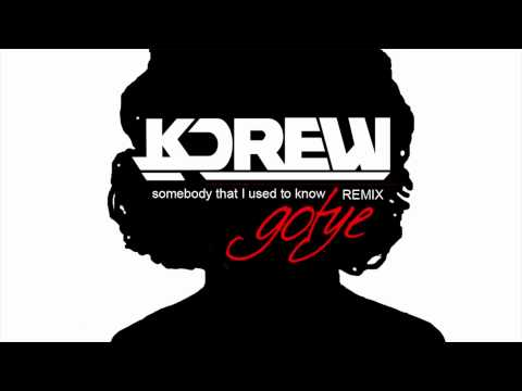 Gotye - Somebody That I Used To Know ft. Kimbra (KDrew Remix)