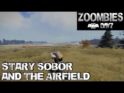 Zoombies (Arma 3 DayZ) - Stary Sobor and the Airfield