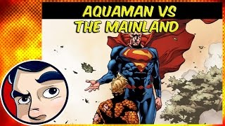 "Aquaman VS The Mainland ""The Drowning"" - Rebirth Complete Story"