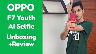Oppo F7 Youth Unboxing+Reveiw