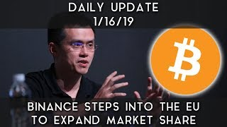 Daily Update (1/16/19) | Binance steps into the EU to expand market share