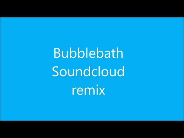 Bubblebath, Soundcloud remix