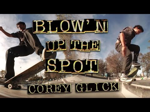 Corey Glick: Blow'n Up The Spot | Santa Ana Park