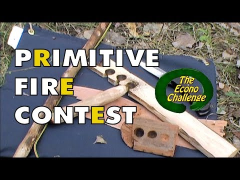 Primitive Fire Competition Entry - Friction Fire - Bow Drill - EconoChallenge