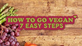 How To Go Vegan - 7 Easy Steps