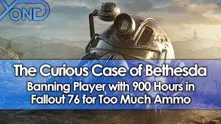 The Curious Case of Bethesda Banning Player with 900 Hours in Fallout 76 for Too Much Ammo