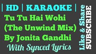 download lagu Tu Tu Hai Wohi The Unwind Mix By Jonita gratis
