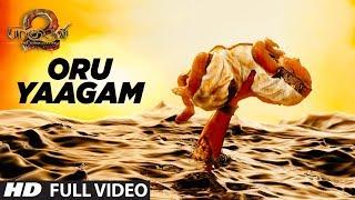 Oru Yaagam Full Video Song   Baahubali 2 Tamil   Prabhas,Anushka Shetty,Rana,Tamannaah,SS Rajamouli