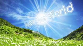 Inspire Your World - Positive inspirational instrumental background Music for video