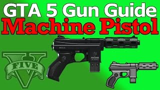 GTA 5: Machine Pistol Gun Guide (Review, Stats, & Unlock)