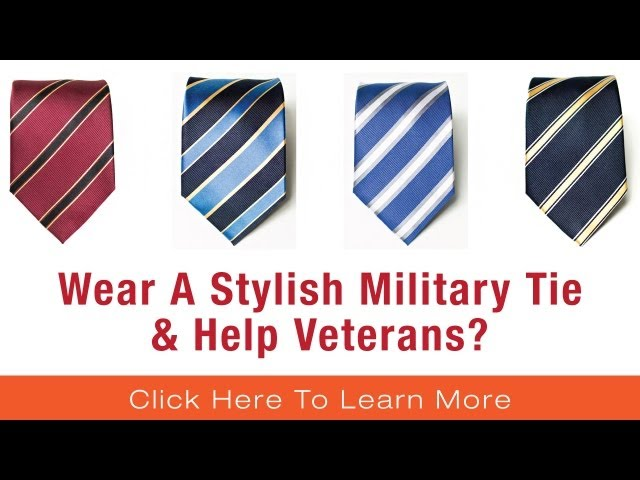 Wear A Stylish Necktie & Help Veterans?  $20,000 To Stop Soldier Suicide Through Military Ties