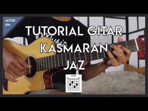 AUTOR #14 : Tutorial Gitar (JAZ - KASMARAN) LENGKAP!