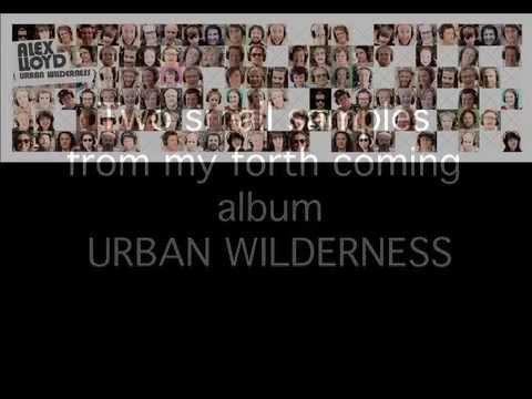 Alex Lloyd 'Urban Wilderness' – Taster 1
