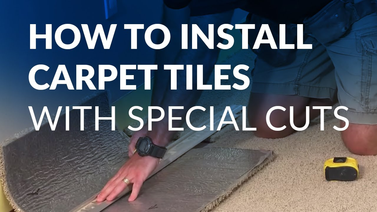 How To Install Carpet Tiles With Special Cuts Youtube