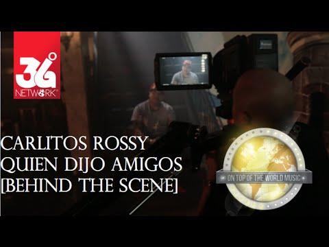 Carlitos Rossy – Quien Dijo Amigos (Detrás De Cámaras) videos