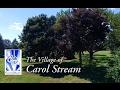 VILLAGE OF CAROL STREAM PROMOTIONAL VIDEO