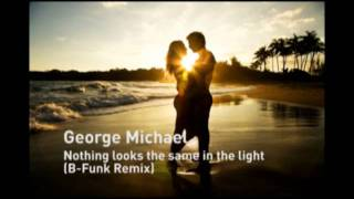 Watch George Michael Nothing Looks The Same In The Light video