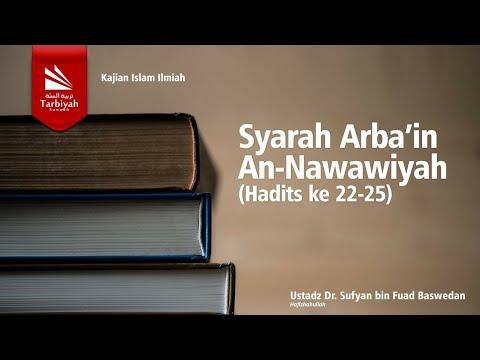 Syarah Hadits Al-Arbaín An-Nawawiyyah (hari ke 3) - Ustadz Dr. Sufyan bin Fuad Baswedan, M.A.
