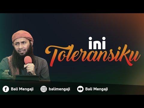 Ini Toleransiku - Ustadz Dr. Syafiq Riza Basalamah, MA