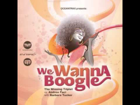 The Winning Triplet vs Andrea Paci with Barbara Tucker_We Wanna Boogie (Kurosawa vs Ienco Rmx)
