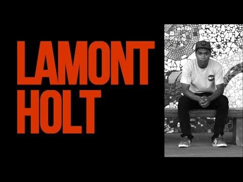 LAMONT HOLT - STREET PART 2014