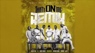 """""""That's On Me """" Official ReMix ft 2  Chainz ,TI, Jeezy, Rich The Kid, Boosie Badazz"""