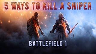 Battlefield 1: 5 Ways To Kill A Sniper Ep.3
