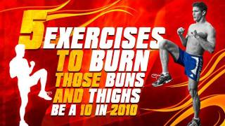 "5 Exercises To Burn Those Buns & Thighs ""Be a 10 in 2010"""