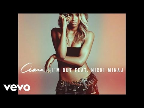 Ciara Feat. Nicki Minaj - I'm Out (audio) video