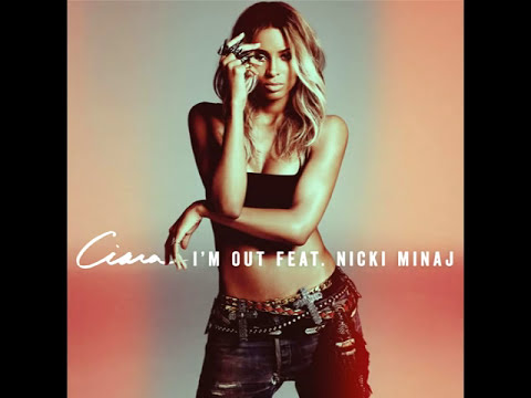 Ciara - I'm Out (audio) ft. Nicki Minaj