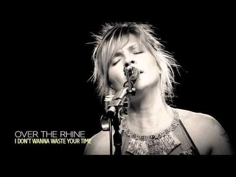 Over The Rhine - I Don