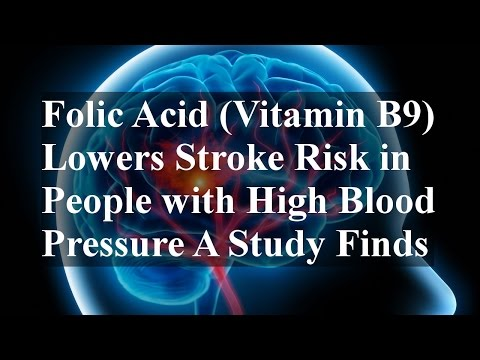 Folic Acid (Vitamin B9) Lowers Stroke Risk in People with High Blood Pressure A Study Finds