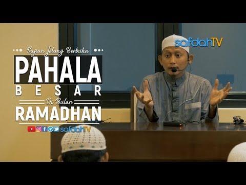 Kajian Ilmiah: Meraih Pahala Besar Di Bulan Ramadhan - Ustadz Badru Salam, Lc