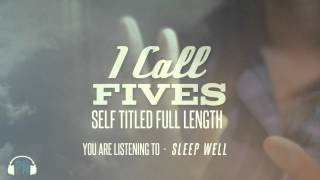 Watch I Call Fives Sleep Well video