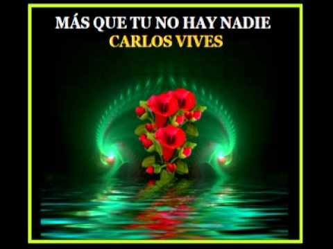 Carlos Vives - MAS QUE TU NO HAY NADIE - CARLOS VIVES