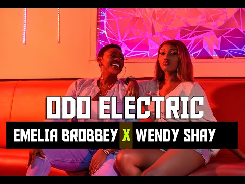 Emelia Brobbey ft Wendy Shay - Odo Electric [Official Video]