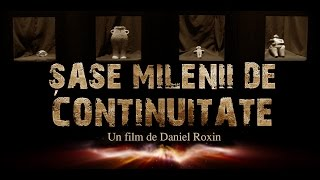 Sase Milenii de Continuitate - film documentar