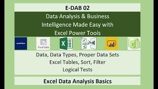 E-DAB 02: Excel Data Analysis & BI Basics: Data, Proper Data Sets, Excel Tables, Logical Tests, More