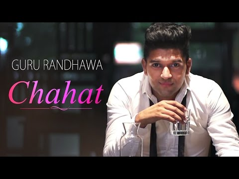 Guru Randhawa - Chahat - Latest Punjabi Songs 2017 - Latest Music