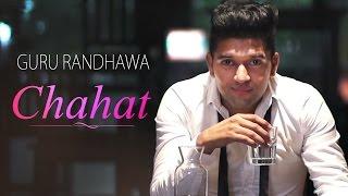 download lagu Guru Randhawa - Chahat - Latest Punjabi Songs 2017 gratis
