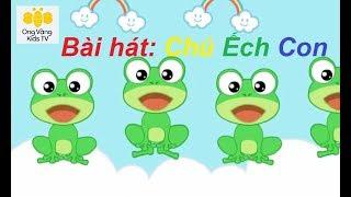 Chú ếch con  | Nhạc thiếu nhi vui nhộn cho bé  | Không quảng cáo