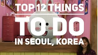 12 Top Things to do in Seoul (South Korea)