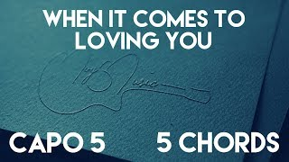 How To Play When It Comes To Loving You By Jon Langston | Capo 5 (5 Chords) Guitar Lesson