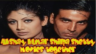 Akshay Kumar Shilpa Shetty Movies together  :  Bollywood Films List 🎥 🎬